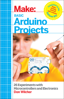 Basic Arduino Projects: 26 Experiments with Microcontrollers and Electronics Cover Image