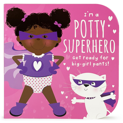 I'm a Potty Superhero (Multicultural): Get Ready for Big Girl Pants! Cover Image