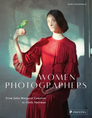 Women Photographers: From Julia Margaret Cameron to Cindy Sherman Cover Image