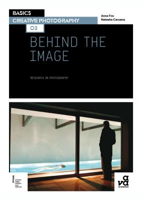 Basics Creative Photography 03: Behind the Image: Research in Photography Cover Image