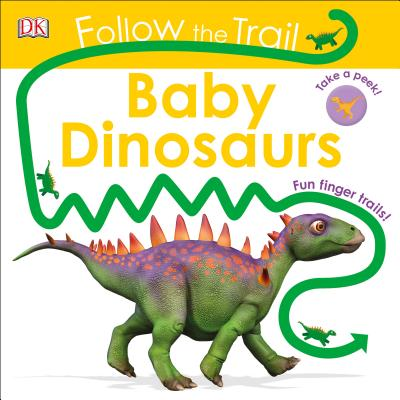 Follow the Trail: Baby Dinosaurs Cover Image