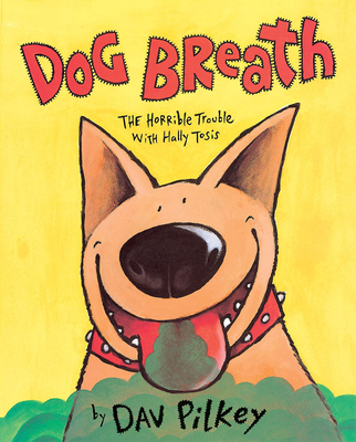 Dog Breath! the Horrible Trouble with Hally Tosis: The Horrible Trouble with Hally Tosis Cover Image