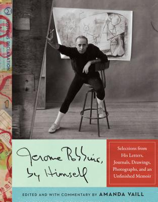 Jerome Robbins, by Himself: Selections from His Letters, Journals, Drawings, Photographs, and an Unfinished Memoir Cover Image