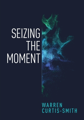 Seizing the Moment Cover Image