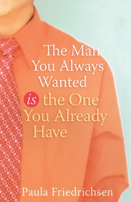 The Man You Always Wanted Is the One You Already Have Cover