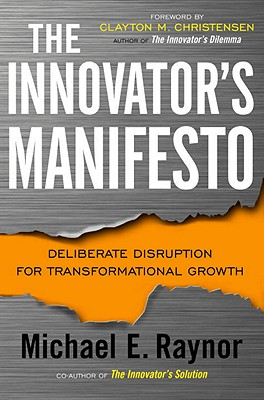 The Innovator's Manifesto: Deliberate Disruption for Transformational Growth Cover Image