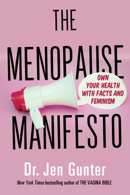 The Menopause Manifesto: Own Your Health with Facts and Feminism Cover Image