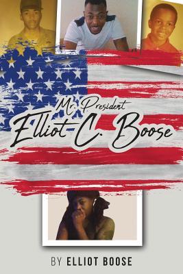 Mr. President Elliot C. Boose Cover Image
