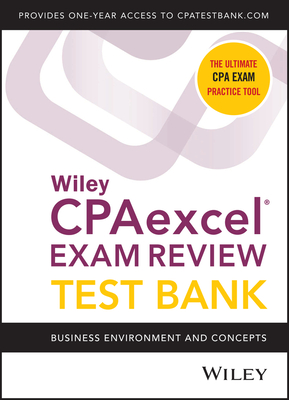 Wiley Cpaexcel Exam Review 2020 Test Bank: Business Environment and Concepts (1-Year Access) Cover Image