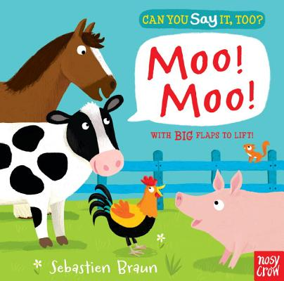 Cover for Can You Say It, Too? Moo! Moo!