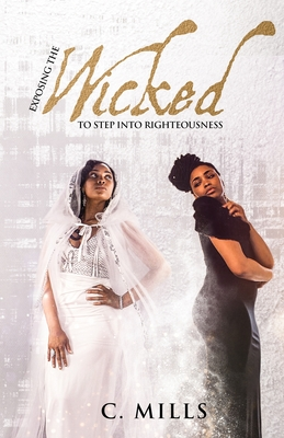 Exposing the Wicked to step into Righteousness Cover Image