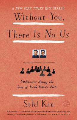 image for Without You, There Is No Us: Undercover Among the Sons of North Korea's Elite (AUDIO)