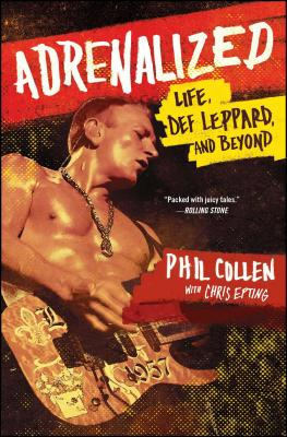 Adrenalized: Life, Def Leppard, and Beyond Cover Image