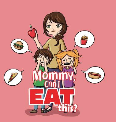 Mommy, Can I Eat This? Cover Image