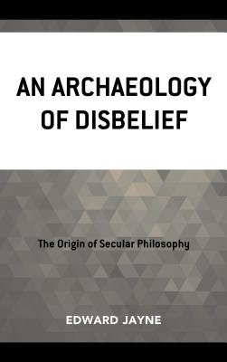 An Archaeology of Disbelief Cover Image