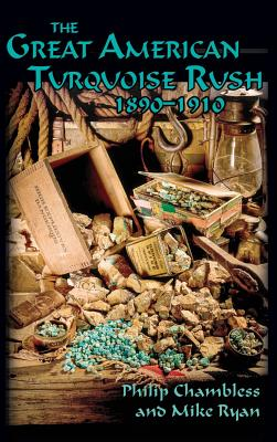 The Great American Turquoise Rush, 1890-1910, Hardcover Cover Image