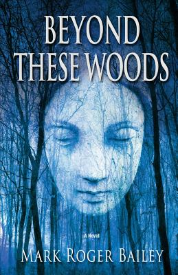 Beyond These Woods Cover Image