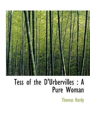Tess of the D'Urbervilles: A Pure Woman Cover Image
