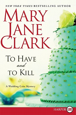 To Have and to Kill: A Wedding Cake Mystery (Wedding Cake Mysteries) Cover Image