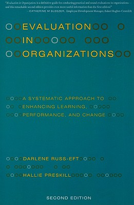 Evaluation in Organizations: A Systematic Approach to Enhancing Learning, Performance, and Change Cover Image