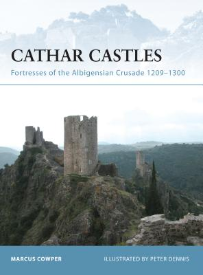 Cathar Castles: Fortresses of the Albigensian Crusade 1209-1300 Cover Image