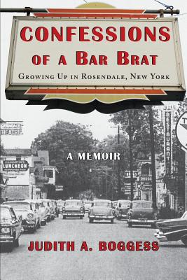 Confessions of a Bar Brat: Growing Up in Rosendale, New York: A Memoir Cover Image