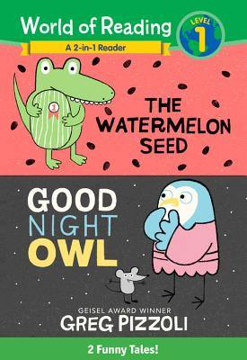 The World of Reading Watermelon Seed and Good Night Owl 2-in-1 Reader: 2 Funny Tales! Cover Image