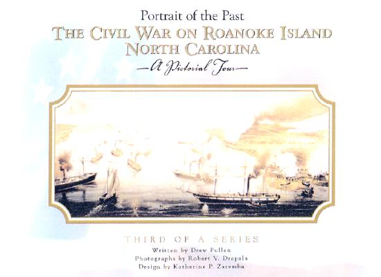 The Civil War on Roanoke Island North Carolina: A Pictorial Tour Cover Image