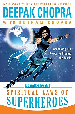 The Seven Spiritual Laws of Superheroes: Harnessing Our Power to Change the World Cover Image