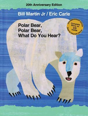 Cover for Polar Bear, Polar Bear, What Do You Hear? 20th Anniversary Edition with CD (Brown Bear and Friends)