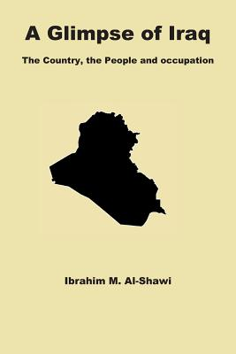 A Glimpse of Iraq: The Country, the People and Occupation Cover Image