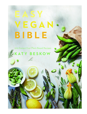 Easy Vegan Bible: 200 easiest ever plant-based recipes cover