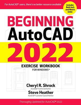 Beginning Autocad(r) 2022 Exercise Workbook: For Windows(r) Cover Image
