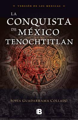 La conquista de México / The Conquest of Mexico Cover Image
