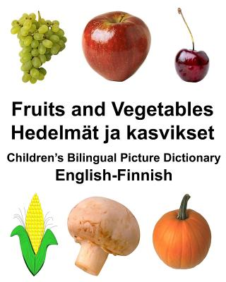 English-Finnish Fruits and Vegetables/Hedelmät ja kasvikset Children's Bilingual Picture Dictionary Cover Image