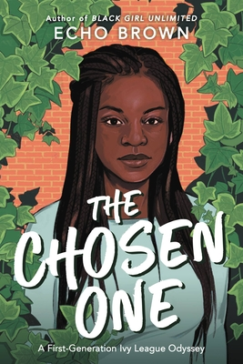 The Chosen One: A First-Generation Ivy League Odyssey Cover Image
