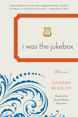 I Was the Jukebox: Poems Cover Image