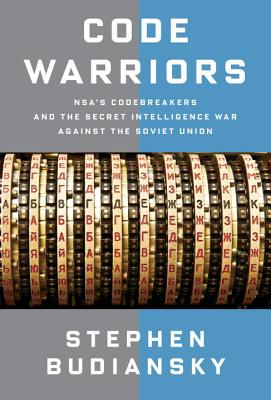 Code Warriors: NSA's Codebreakers and the Secret Intelligence War Against the Soviet Union Cover Image