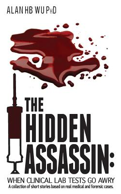 The Hidden Assassin: When Clinical Lab Tests Go Awry Cover Image