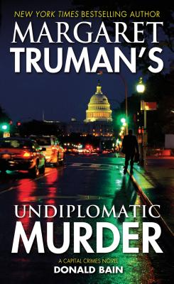 Margaret Truman's Undiplomatic Murder: A Capital Crimes Novel Cover Image