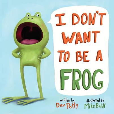I Don't Want to Be a Frog Cover
