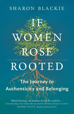 If Women Rose Rooted: A Journey to Authenticity and Belonging Cover Image