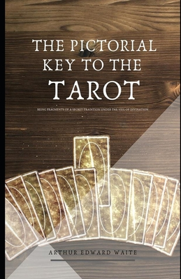 The Pictorial Key To The Tarot (Illustrated) Cover Image