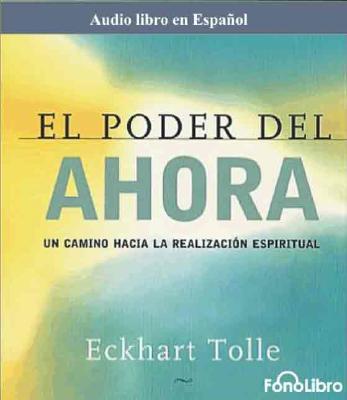 El Poder del Ahora: Un Camino Hacia la Realizacion Espiritual Cover Image