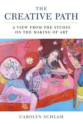 The Creative Path: A View from the Studio on the Making of Art Cover Image