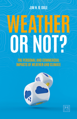 Weather or Not?: The Personal and Commercial Impacts of Weather and Climate Cover Image