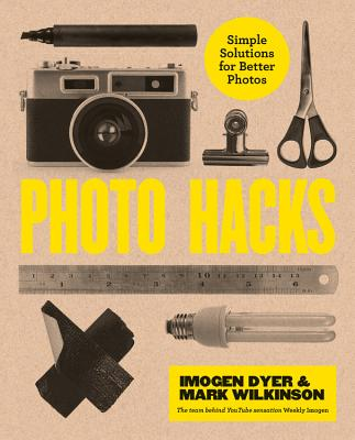 Photo Hacks: Simple Solutions for Better Photos Cover Image