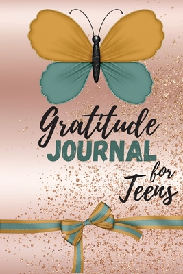 Gratitude Journal for Teens: Simple Daily Journal With Prompts - Journal For Teenage Girls To Develop Gratefulness, Positivity And Happiness Cover Image