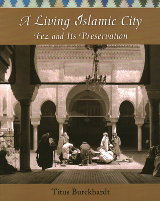 A Living Islamic City: Fez and Its Preservation Cover Image