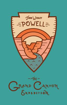 The Grand Canyon Expedition: The Exploration of the Colorado River and Its Canyons Cover Image